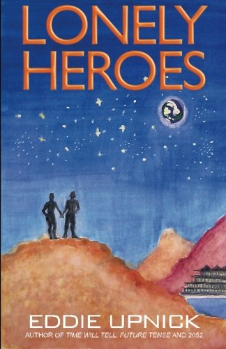 Lonley Heros - Science Fiction by Eddie Upnick