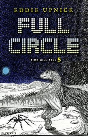 Full Circle - Science Fiction by Eddie Upnick